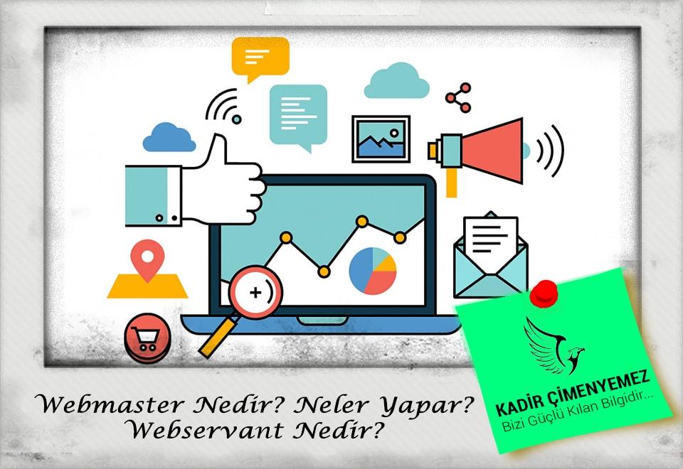 Webmaster Nedir? Neler Yapar? Webservant Nedir?